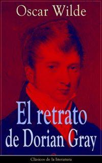 El retrato de Dorian Gray: Clásicos de la literatura