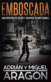 Emboscada: Una aventura de acción y suspense (Max Cornell thrillers de...