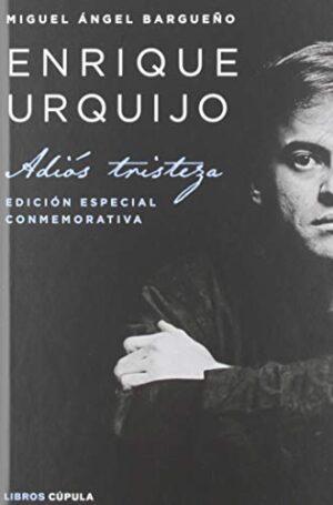 Enrique Urquijo: Adiós tristeza. Edición especial conmemorativa (Músic...