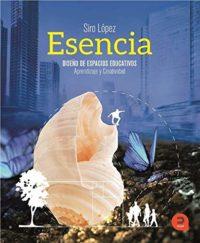 Esencia: Diseño de espacios educativos: aprendizaje y creatividad (Exp...