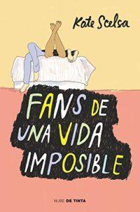 Fans de una vida imposible (Nube de Tinta)