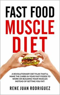 Fast Food muscle Diet: A Revolutionary Diet Plan That'll Make The Carb...