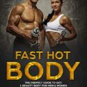 Fast Hot Body: include FREE full diet plan! (English Edition)