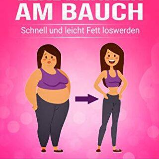 Fett verbrennen am Bauch: 5 Tagen zum flachen Bauch, schnell und leich...