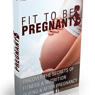 Fit To Be Pregnant: Nutrition and Fitness Tips Revealed: Discover the ...