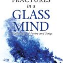 Fractures in a Glass Mind: A Collection of Poetry and Songs (English E...