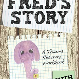 Fred's Story: A Trauma Recovery Workbook (English Edition)