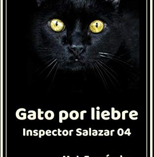 Gato por liebre. (Inspector Salazar 04): Novela negra