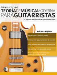 Guía Práctica De Teoría De Música Moderna Para Guitarristas: Con más d...