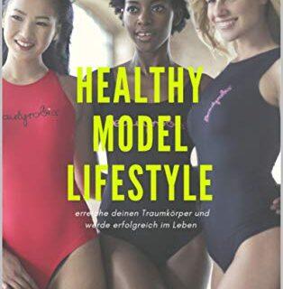 HEALTHY MODEL LIFESTYLE - Gesundheits-, und Schönheitstipps aus dem Mo...