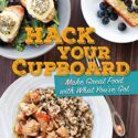 Hack Your Cupboard: Make Great Food with What You've Got (English Edit...