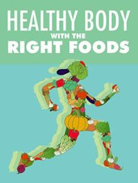 Healthy Body with The Right Foods (English Edition)