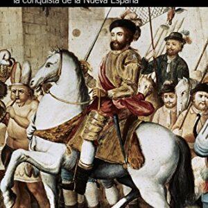 Historia verdadera de la conquista de la Nueva España [Antología] (El ...
