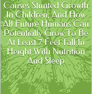 How To Reach Your Maximum Adult Height As A Child, What Causes Stunted...