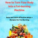 How to Lose Belly Fat. How to Turn Your Body Into a Fat-burning Machin...