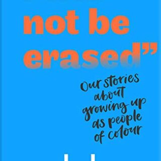 """I Will Not Be Erased"": Our stories about growing up as people of colo..."