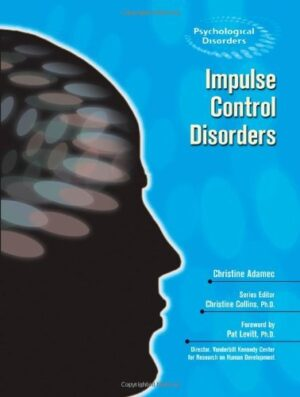 Impulse Control Disorders (Psychological Disorders) (English Edition)