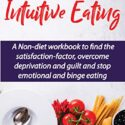 Intuitive Eating: A Non-diet workbook to find the satisfaction-factor,...
