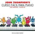 John Thompson's Curso Facil Para Piano: Primera Parte (John Thompson's...