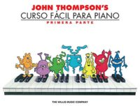 John Thompson's Curso Facil Para Piano: Primera Parte (John Thompson's...