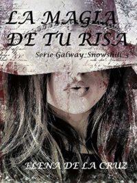 LA MAGIA DE TU RISA (Serie Galway_Snowshill nº 3)