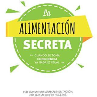 La Alimentación Secreta: Más que un libro sobre ALIMENTACIÓN, Más que ...