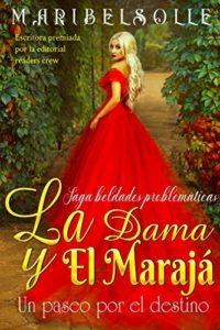 La Dama y El Marajá: Un paseo por el destino ( Novela Histórica Románt...