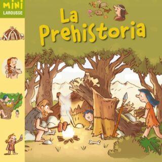 La Prehistoria (Larousse - Infantil / Juvenil - Castellano - A Partir ...