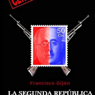 La Segunda Republica y la Guerra Civil: Volume 4 (Censored)