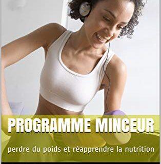La bible de la perte de poids: Perdre du poids et réapprendre la nutri...