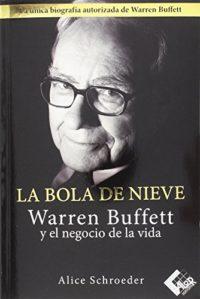 La bola de nieve: Warren Buffett y el negocio de la vida