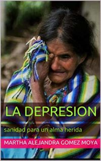 La depresion: sanidad para un alma herida