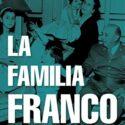 La familia Franco S.A.: Negocios y privilegios de la saga del último d...