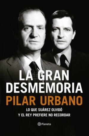 La gran desmemoria: Lo que Suárez olvidó y el Rey prefiere no recordar...