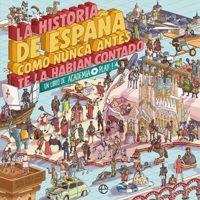 La historia de España como nunca antes te la habían contado: Un libro ...