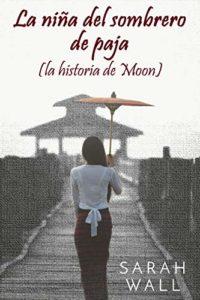 La niña del sombrero de paja (la historia de Moon)