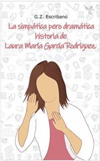 La simpática pero dramática historia de Laura María García Rodríguez: ...