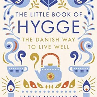 Little Book Of Hygge: The Danish Way of Live Well (Penguin Life)