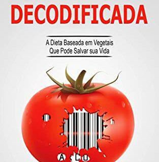 Longevidade Decodificada - A Dieta Baseada em Vegetais que Pode Salvar...