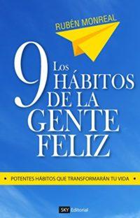 Los 9 hábitos de la gente feliz: Potentes hábitos que transformarán tu...