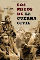 Los Mitos de la Guerra civil (Historia Del Siglo Xx)