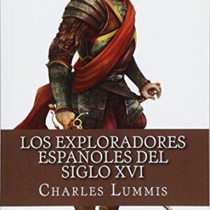 Los exploradores espanoles del siglo XVI: Vindicacion de la accion col...