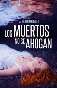Los muertos no se ahogan (Roberto Fuentes nº 1)