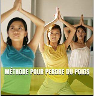 MÉTHODE POUR PERDRE DU POIDS (French Edition)