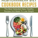MEDITERRANEAN DIET COOKBOOK RECIPES THE BEST SELECTED EASY HEALTHY REC...