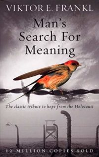 Man's Search For Meaning: The classic tribute to hope from the Holocau...