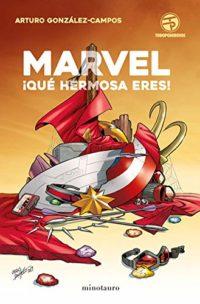 Marvel, ¡qué hermosa eres!: 1 (Biblioteca No Ficción)