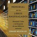 Memorial de los libros naufragados: Hernando Colón y la búsqueda de un...