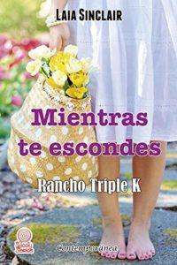 Mientras te escondes (Rancho Triple K nº 6)