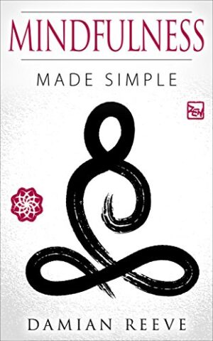Mindfulness: Made Simple, Mindfulness for beginners, stress free life,...